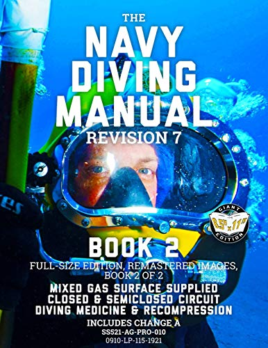 The Navy Diving Manual - Revision 7 - Book 2: Full-Size Edition, Remastered Images, Book 2 of 2:...