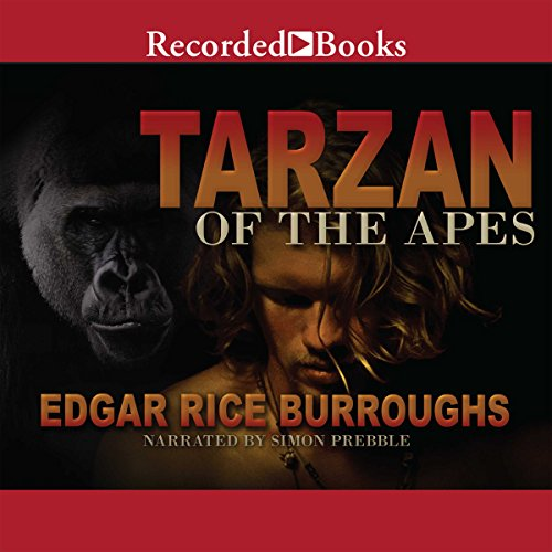 Tarzan of the Apes                   By:                                                                                                                                 Edgar Rice Burroughs                               Narrated by:                                                                                                                                 Simon Prebble                      Length: 8 hrs and 47 mins     14 ratings     Overall 4.6