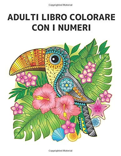 Adulti Libro Colorare con i Numeri: Libro da Colorare con 60 Disegni Colorare per Numero di Animali, uccelli, fiori, case e motivi Libro da colorare ... e antistress ( Libro da Colorare Adulti )