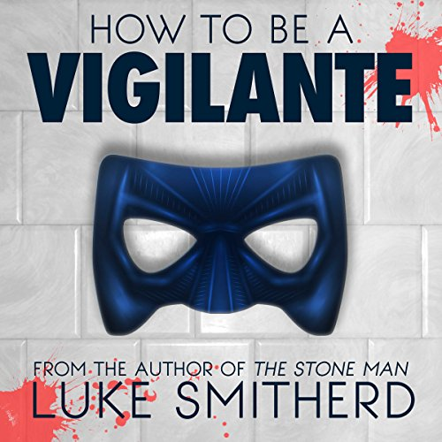 How to Be a Vigilante: A Diary audiobook cover art
