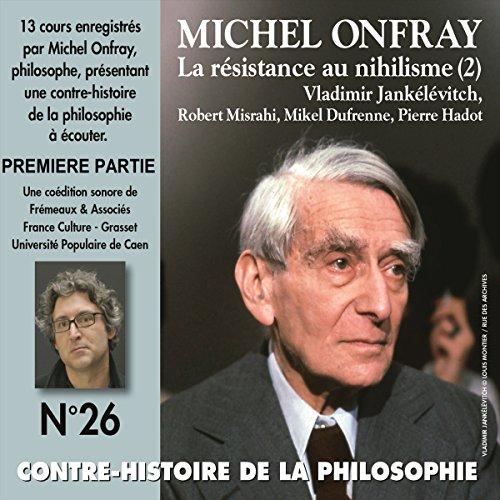 La résistance au nihilisme. Vladimir Jankélévitch - Robert Misrahi - Mikel Dufrenne - Pierre Hadot 1 Titelbild