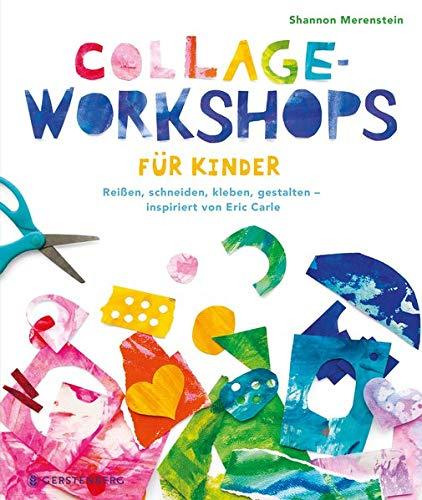 Collage-Workshops für Kinder: Reißen, schneiden, kleben, gestalten - inspiriert von Eric Carle