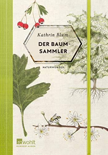 Der Baumsammler: Naturwunder