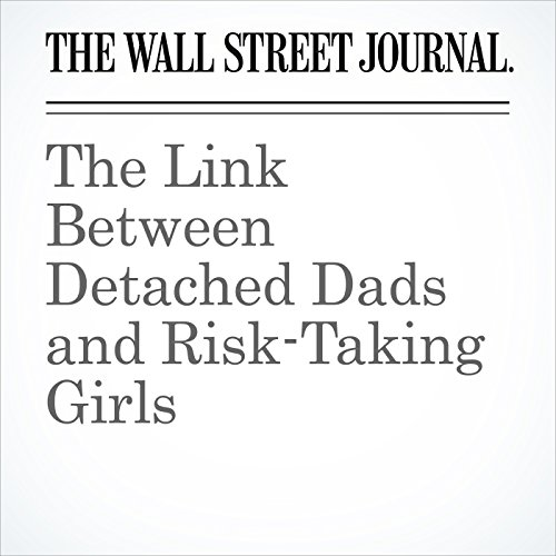 The Link Between Detached Dads and Risk-Taking Girls copertina