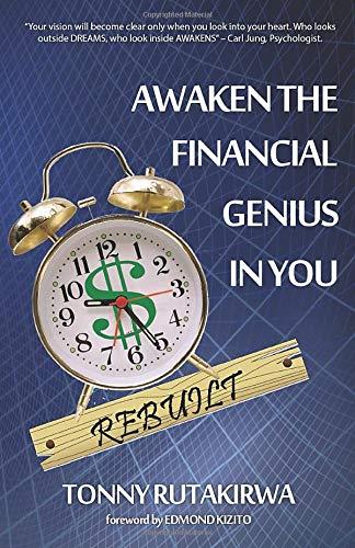 Awaken the Financial Genius in you Rebuilt (Awaken Series - Book 2)