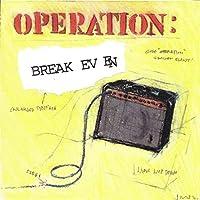 OPERATION: BREAK EVEN
