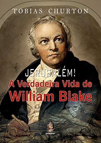 Jerusalém: A verdadeira vida de Willian Blake