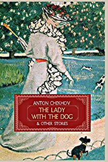 The Lady with the Dog and Other Stories: The Tales of Anton Chekhov Volume III