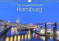 Die farbige Hafenstadt Hamburg (Wandkalender 2022 DIN A4 quer): 12 Facetten der Hafenstadt Hamburg (Monatskalender, 14 Seiten )