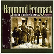 Cold As A Landlord's Heart By Raymond Froggatt (2003-05-19)
