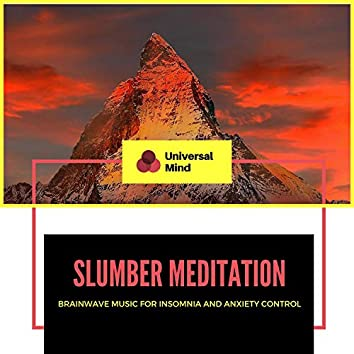 Slumber Meditation - Brainwave Music For Insomnia And Anxiety Control