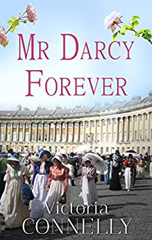Mr Darcy Forever (Austen Addicts Book 3) by [Victoria Connelly]