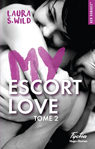 My escort love - tome 2 eBook: Wild, Laura s.: Amazon.fr