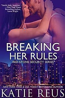 Breaking Her Rules (Red Stone Security Series Book 6) by [Katie Reus]