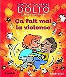 Ça fait mal la violence - Docteur Catherine Dolto - de 2 à 7 ans