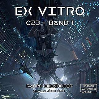 Ex Vitro     c23, 1              Autor:                                                                                                                                 Ralph Edenhofer                               Sprecher:                                                                                                                                 Jürgen Bärbig                      Spieldauer: 15 Std. und 24 Min.     33 Bewertungen     Gesamt 4,5