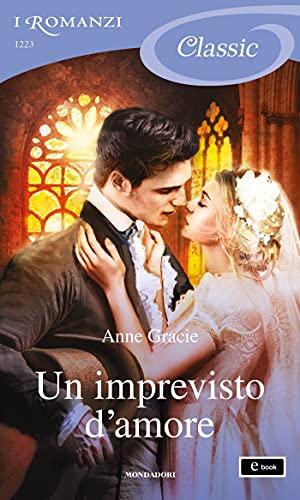 Un imprevisto d'amore (I Romanzi Classic)