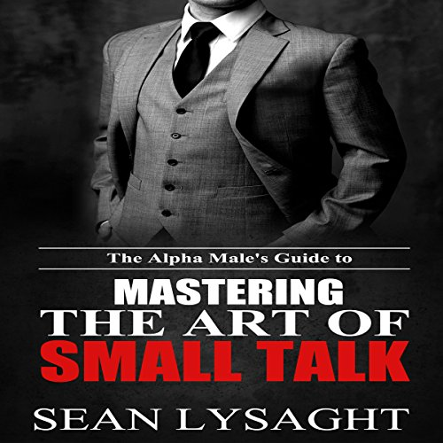 The Alpha Male's Guide to Mastering the Art of Small Talk Titelbild