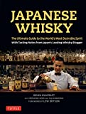 Japanese Whisky: The Ultimate Guide to the World's Most Desirable Spirit with Tasting Notes from Japan's Leading Whisky Blogger (English Edition)
