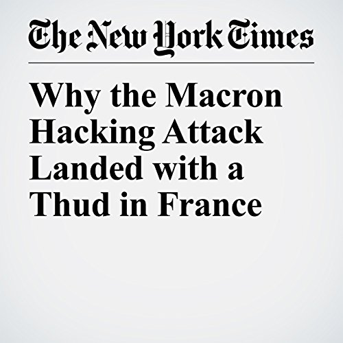 Why the Macron Hacking Attack Landed with a Thud in France copertina