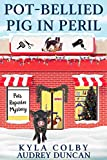 Pot-Bellied Pig in Peril: A Humorous Cozy Mystery for Animal Lovers (Pets Reporter Cozy Mystery Book 4)