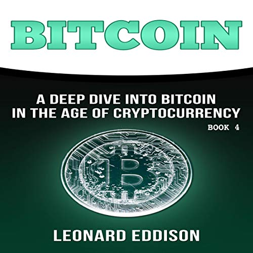 Bitcoin: A Deep Dive into Bitcoin in the Age of Cryptocurrency, Book 4 audiobook cover art