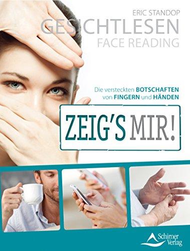 Gesichtlesen - Zeig's mir!- Die versteckten Botschaften von Fingern und Händen