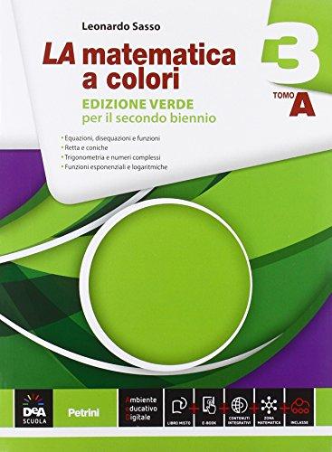 La matematica a colori. Ediz. verde. Vol. A-B. Per le Scuole superiori. Con e-book. Con espansione online (Vol. 3)