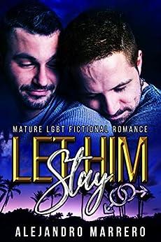 LET HIM STAY by [Alejandro Marrero]