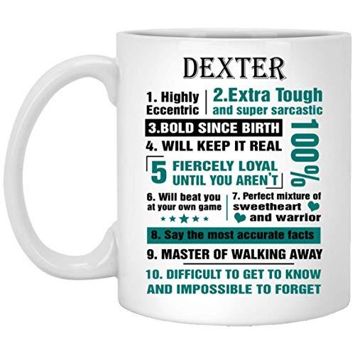 N\A Taza de café con Nombre para él, su Dexter 10 Hechos Altamente excéntricos - Regalos motivadores Tazas para él, Ella en Feliz año Nuevo - Cerámica Blanca