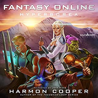 Fantasy Online: Hyperborea                   By:                                                                                                                                 Harmon Cooper                               Narrated by:                                                                                                                                 Jeff Hays                      Length: 10 hrs and 44 mins     461 ratings     Overall 4.3