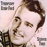 Songtexte von Tennessee Ernie Ford - Sixteen Tons