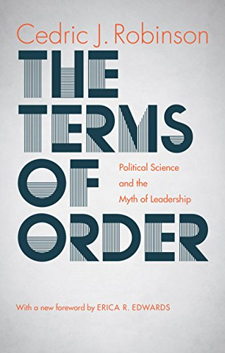 Compare Textbook Prices for The Terms of Order: Political Science and the Myth of Leadership Reprint Edition ISBN 9781469628219 by Robinson, Cedric J.,Erica R. Edwards