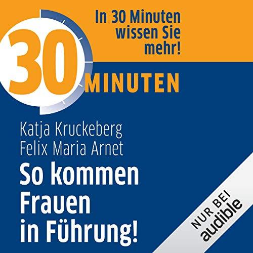 30 Minuten So kommen Frauen in Führung! cover art