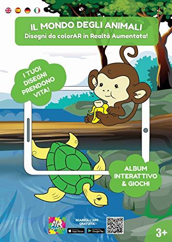 Il mondo degli animali. Disegni da colorAR in realtà aumentata! Ediz. illustrata