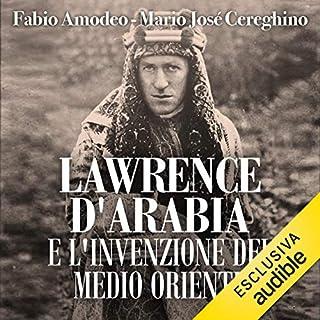 Lawrence d'Arabia e l'invenzione del Medio Oriente copertina