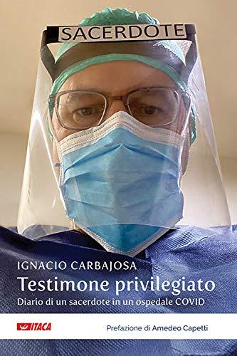 Testimone privilegiato. Diario di un sacerdote in un ospedale Covid