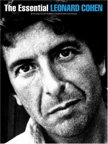 The Essential Leonard Cohen. All the songs from the hit album, arranged for piano, voice & guitar.
