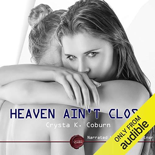 Heaven Ain't Close audiobook cover art