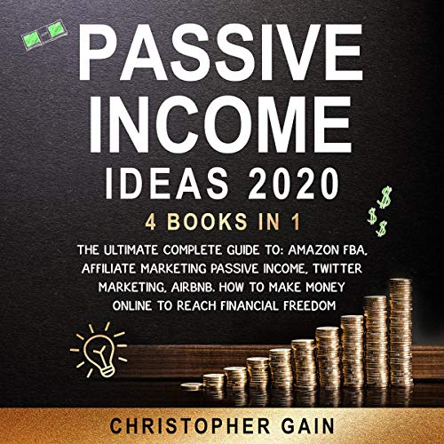 Passive Income Ideas 2020: 4 Books in 1 cover art