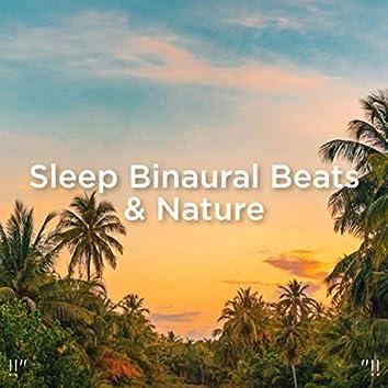 """!!"""" Sleep Binaural Beats & Nature """"!!"""
