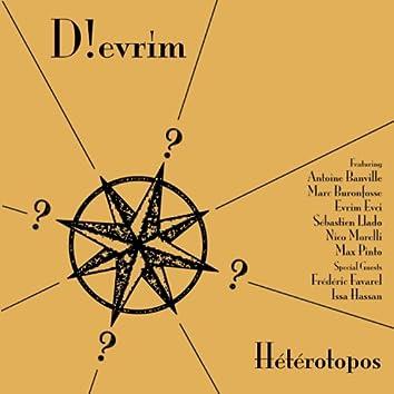 Hétérotopos (feat. Anoine Banville, Marc Buronfosse, Evrim Evci, Sebastien Llado, Nico Morelli & Max Pinto)