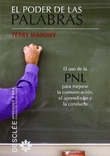 El poder de las palabras: El uso de la PNL para mejorar la comunicación, el aprendizaje y la conducta: 52 (Aprender a ser)