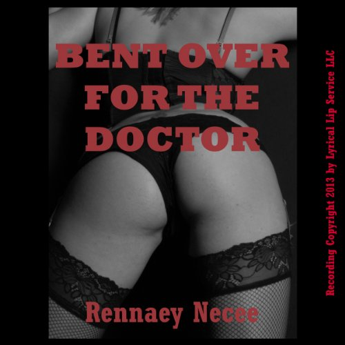 Bent Over for the Doctor audiobook cover art