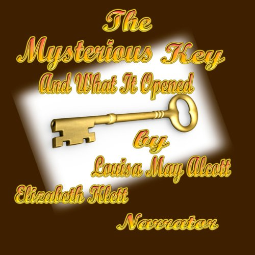 The Mysterious Key and What it Opened audiobook cover art