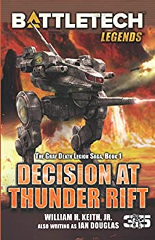 BattleTech Legends  Decision at Thunder Rift  The Gray Death Legion Saga Book 1