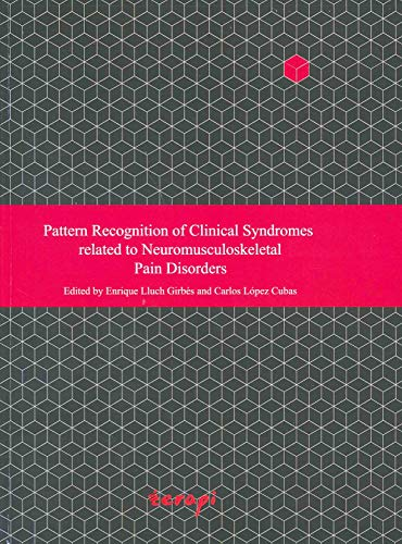 Pattern Recognition of Clinical Syndromes related to Neuromusculoskeletal Pain Disorders