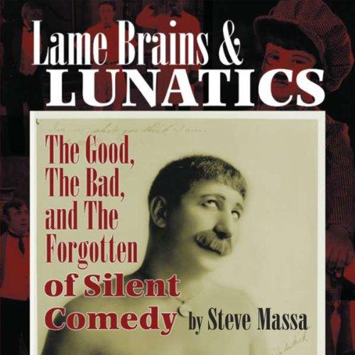 Lame Brains and Lunatics                   Autor:                                                                                                                                 Steve Massa                               Sprecher:                                                                                                                                 Donny Baarns                      Spieldauer: 9 Std. und 17 Min.     Noch nicht bewertet     Gesamt 0,0