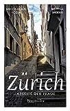 Zürich abseits der Pfade: Eine etwas andere Reise durch die lebendige Stadt jenseits der reichen Fassaden