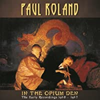 IN THE OPIUM DEN - THE EARLY RECORDINGS 1980-1987